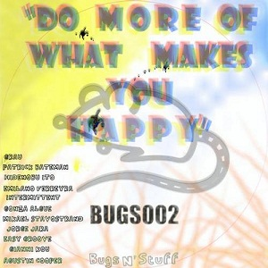 [BUGS002] Various Artists - Do More Of What Makes You Happy Forums_BUGS002