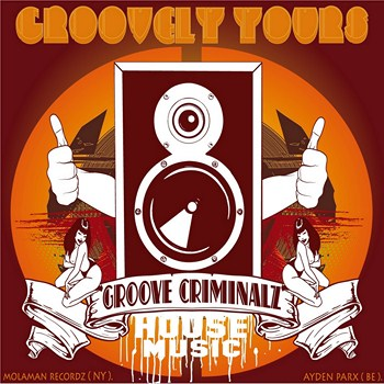 [MOLAMAN] Groove Criminalz - Groovely Yours Cover_groovecriminalz