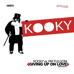 [ENVLOOP007] Kooky vs Pat Fulgoni - Giving Up On Love Envloop007